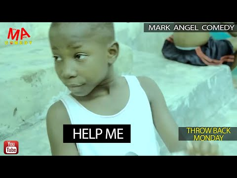 HELP ME (Mark Angel Comedy) (THROW BACK MONDAY)