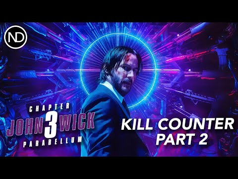 THE JOHN WICK CHAPTER 3: PARABELLUM KILL COUNTER | Part 2 | 2019