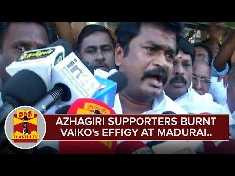 M-K-Azhagiris-Supporters-burnt-Vaikos-Effigy-at-Madurai--Thanthi-TV