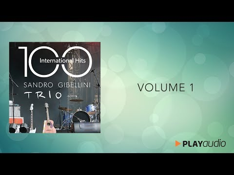 100 International Hits from Jazz to Pop and Soul Vol.1 - Sandro Gibellini Trio - PLAYaudio