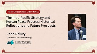 The Indo-Pacific Strategy and Korean Peace Process: Historical Reflections and Future Prospects