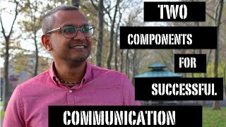 Two Components for Successful Communication