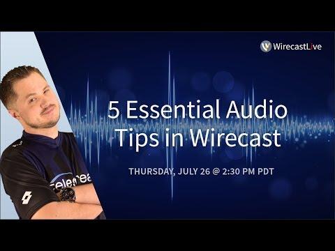 5 Essential Audio Tips in Wirecast