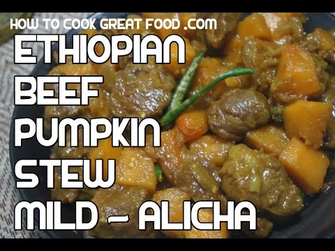 Ethiopian Food - Alicha Sega be Duba - Mild Beef & Pumpkin Stew Recipe Video