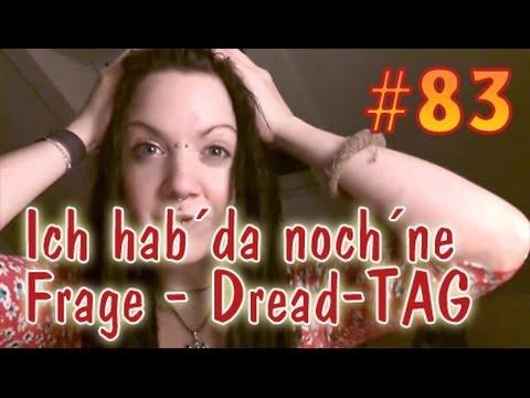 VLog #83: Hab´ da noch ´ne Frage – Dread -TAG