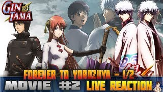 Nonton Gintama  The Movie  The Final Chapter  Be Forever Yorozuya  Movie  2  Live Reaction Part 1 2        Film Subtitle Indonesia Streaming Movie Download