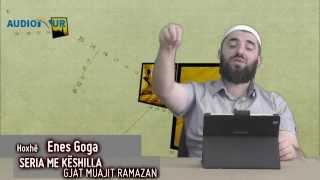 29.) Seria me këshilla gjatë muajit Ramazan - Hoxhë Enes Goga