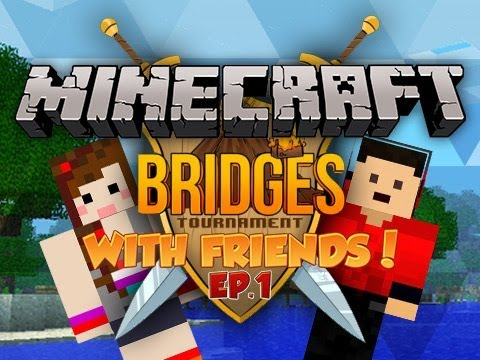 Minecraft: BRIDGES TOURNAMENT w/ Friends! Round 1