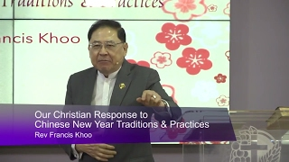 Our Christian Response to Chinese New Year Traditions & Practices