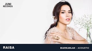 Raisa - Biarkanlah (Acoustic) (Official Audio)
