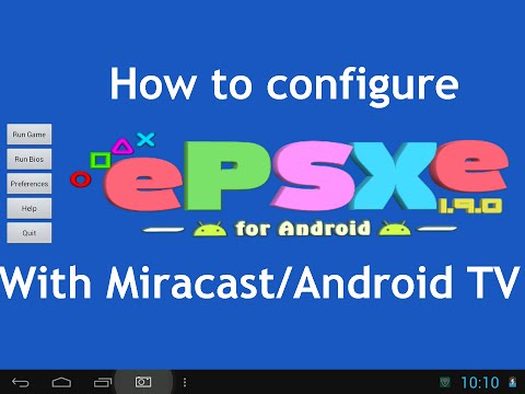 How To Configure EPSXe For Android (with Miracast/Android TV)
