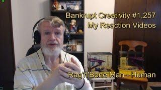 Rag'n'Bone Man - Human : Bankrupt Creativity #1,257 My Reaction Videos Video