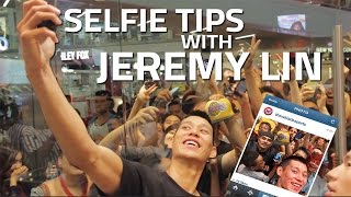 Jeremy Lin's Selfie Tips