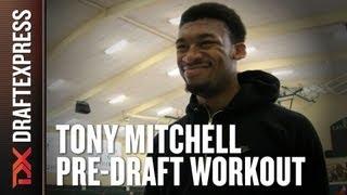 Tony Mitchell 2013 NBA Pre-Draft Workout & Interview