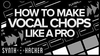 How To Make Vocal Chops Like ODESZA / Porter Robinson / Madeon (Ableton Tutorial)