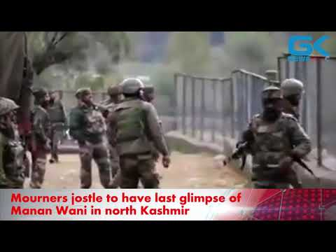 Mourners jostle to have last glimpse of Manan Wani in north Kashmir