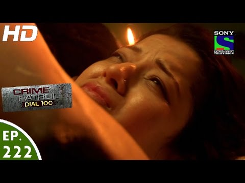 Crime Patrol Dial 100 – क्राइम पेट्रोल – Mukti – Episode 222 – 16th August, 2016