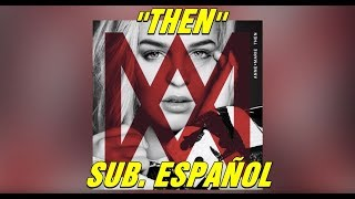 Anne-Marie - Then subtitulada español