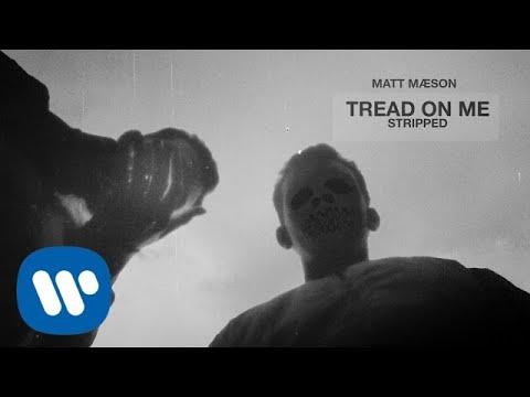 Matt Maeson - Tread On Me (Stripped) [Official Audio]