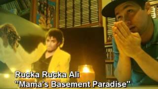 "Rucka Rucka Ali ""Mama's Basement Paradise"""