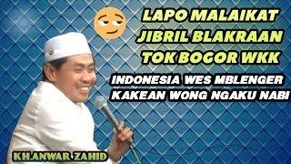 Video ADA2 SAJA  !! La OpO Malaikat JibRiL Blakraan Nok Bogor Wkk KH Anwar Zahid MP3, 3GP, MP4, WEBM, AVI, FLV Desember 2018