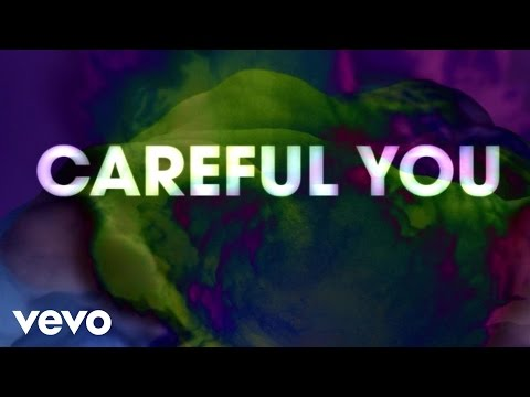 Careful You Lyric Video