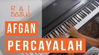 Video Afgan Ft. Raisa - Percayalah Piano Cover MP3, 3GP, MP4, WEBM, AVI, FLV Maret 2019