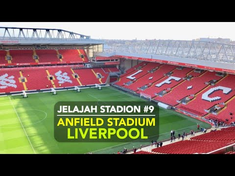 Jelajah Stadion #9: THIS IS ANFIELD / ANFIELD STADIUM LIVERPOOL