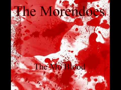 The Morendoes ~ The Mo Blood