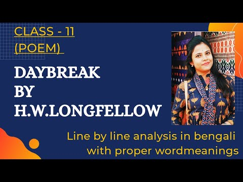 Class - 11 || English || Poem || Daybreak by H.W.Longfellow || Line by line bengali analysis ||