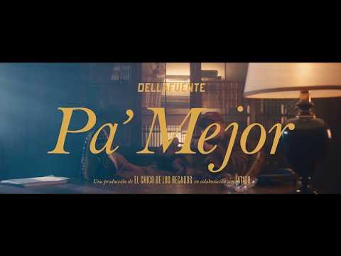 Videoclip de Dellafuente - Pa mejor