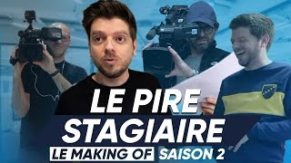 Le Pire Stagiaire : Making Of - Saison 2