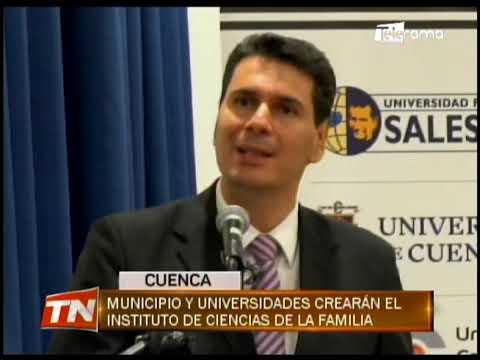 Municipio y universidades crearán el Instituto de Ciencias de la Familia