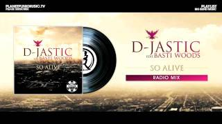 D-Jastic music video So Alive (feat. Basti Woods) (Radio Mix)