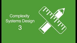 Complex Systems Design Overview