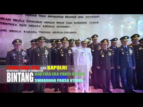 Panglima TNI dan Kapolri Menerima Tiga Bintang Kehormatan