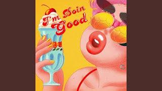 I'm Doin Good