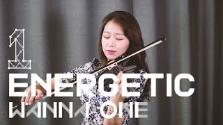 WANNA ONE(워너원) - 에너제틱(Energetic) Violin Cover