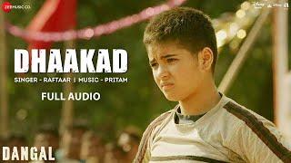 Dhaakad  Full Audio  Dangal  Aamir Khan  Pritam  Amitabh Bhattacharya  Raftaar
