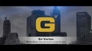 Dj Vartan - White Horse (Samuele Sartini & Andy Tee Edit)