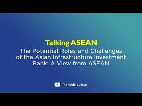 Talking ASEAN on The Potential Roles and Challenges of AIIB