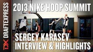 Sergey Karasev - Interview & Practice Highlights - 2013 Nike Hoop Summit