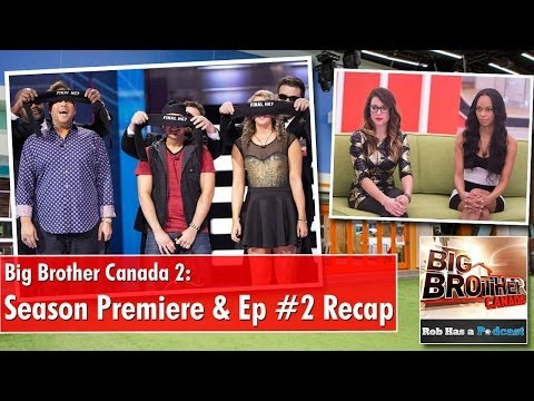 2. - Rob Cesternino and Brian Lynch recap the first two nights of Big Brother Canada 2 See more at: http://robhasawebsite.com/big-brother-canada-2-episode-2-recap...