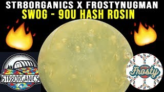 REVIEW: Str8organics x Frosty Nugman - SWOG 90u ROSIN by The Cannabis Connoisseur Connection 420