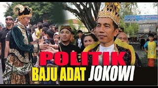 Video POLITIK BAJU ADAT JOKOWI ( analisis Politik ) MP3, 3GP, MP4, WEBM, AVI, FLV Desember 2017