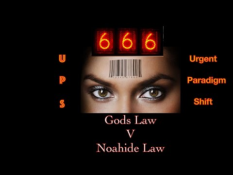 "Mark of the Beast: Prt. 3  ""Gods Law V Noahide Law"". Salvation by Works."
