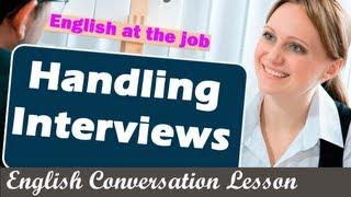 Handling Interviews, English at the job, English Conversation Lesson