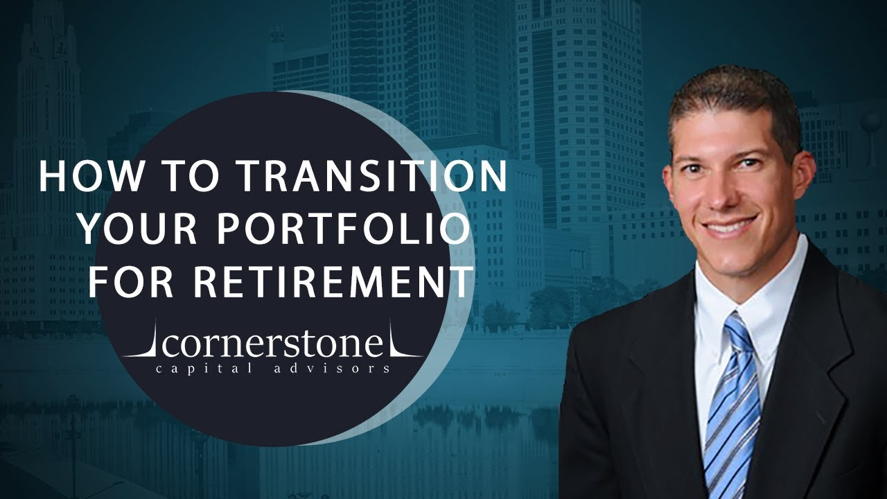 How To Transition Your Portfolio For Retirement