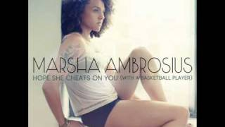 Marsha Ambrosius - Hope She Cheats On You (With A Basketball Player)