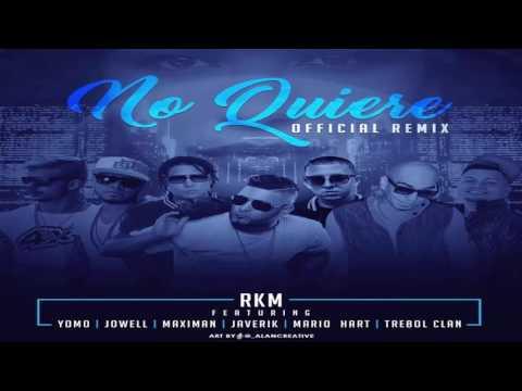 Letra No Quiere (Remix) RKM Ft Yomo, Jowell, Maximan Y Más